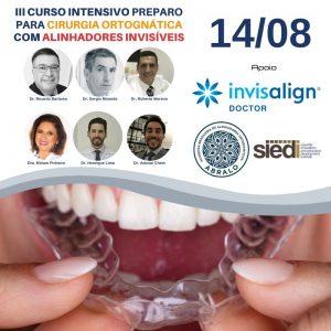 III CURSO INTENSIVO DE PREPARO PARA CIRURGIA ORTOGNÁTICA COM O USO DE ALINHADORES INVISÍVEIS – 14/08