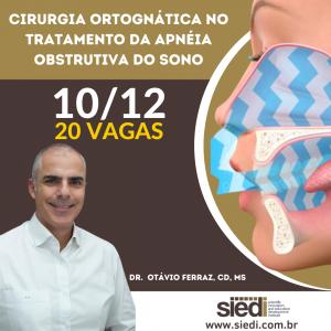 CIRURGIA ORTOGNÁTICA NO TRATAMENTO DA APNEIA OBSTRUTIVA DO SONO – 10/12